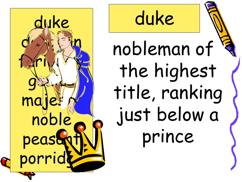 nobleman of the highest title, ranking just below a prince