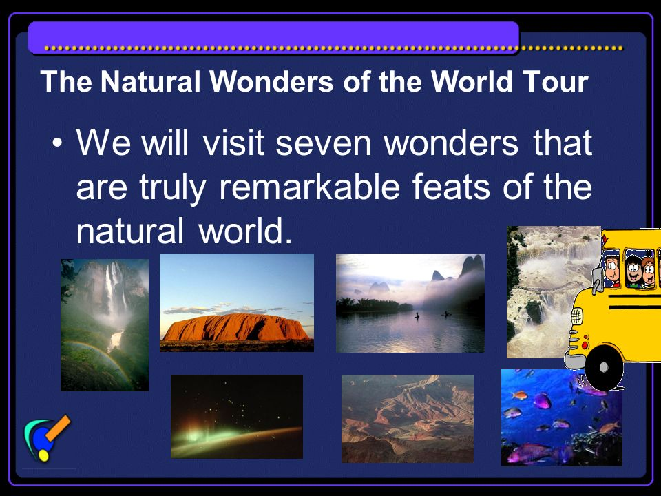 The Natural Wonders of the World Tour