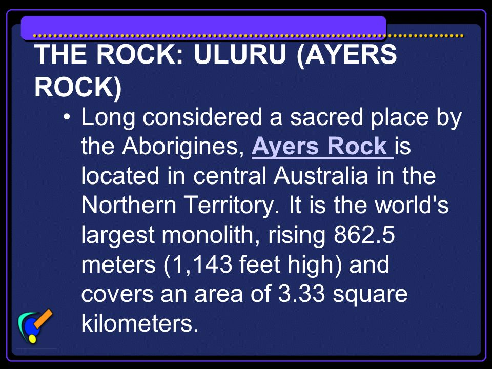 THE ROCK: ULURU (AYERS ROCK)