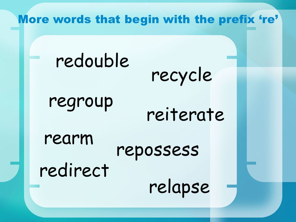 More words that begin with the prefix 're'