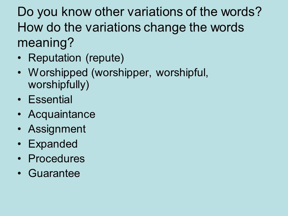 Do you know other variations of the words