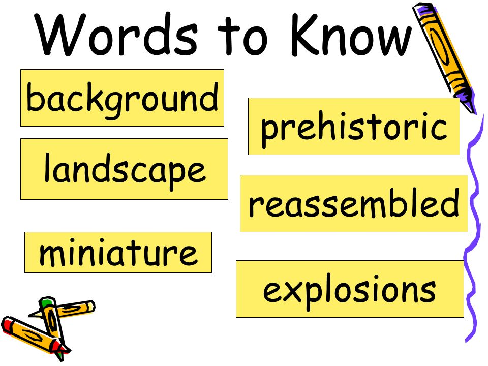 Words to Know background prehistoric landscape reassembled miniature