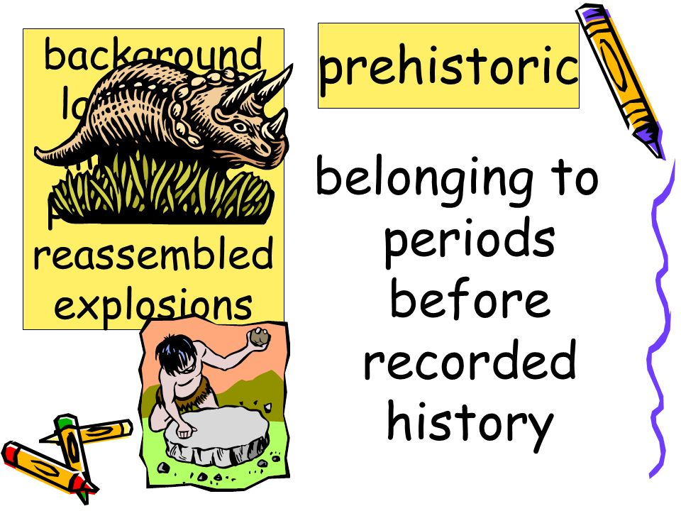 belonging to periods before recorded history