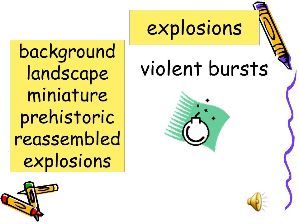 explosions violent bursts background landscape miniature prehistoric