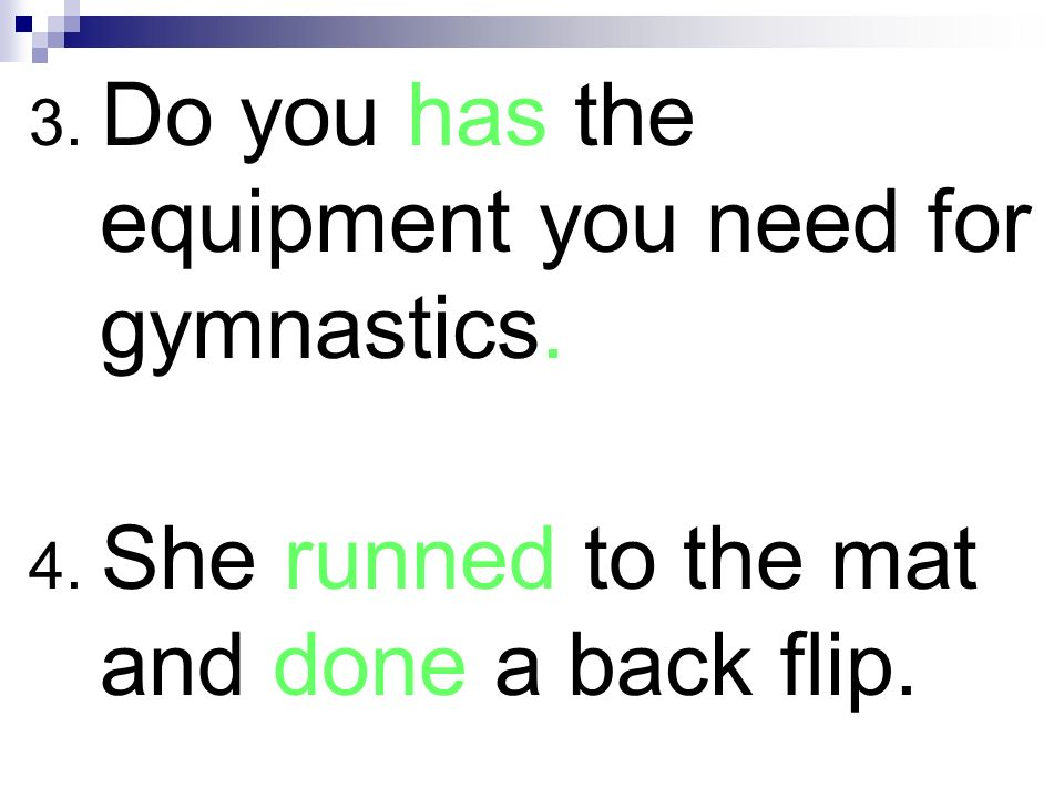 3. Do you has the equipment you need for gymnastics.