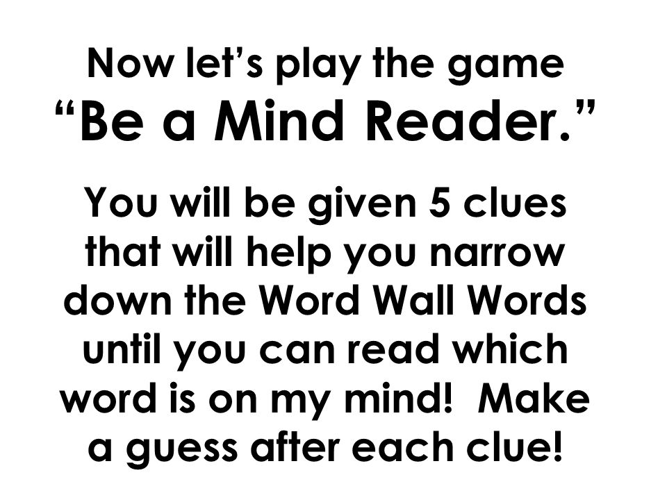 Now let's play the game Be a Mind Reader.