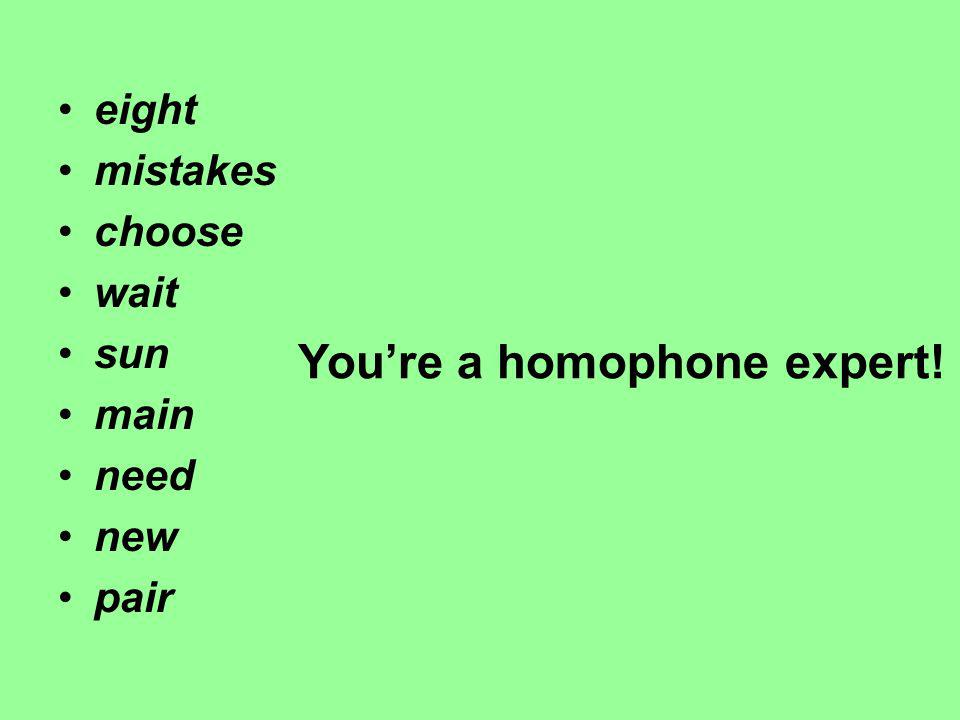 You're a homophone expert!