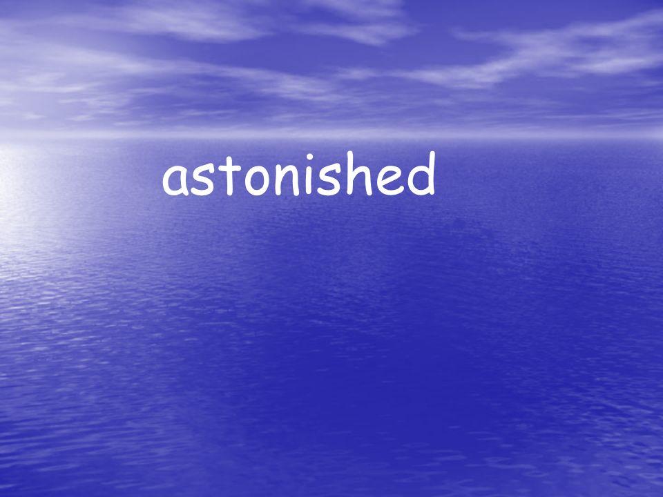 astonished