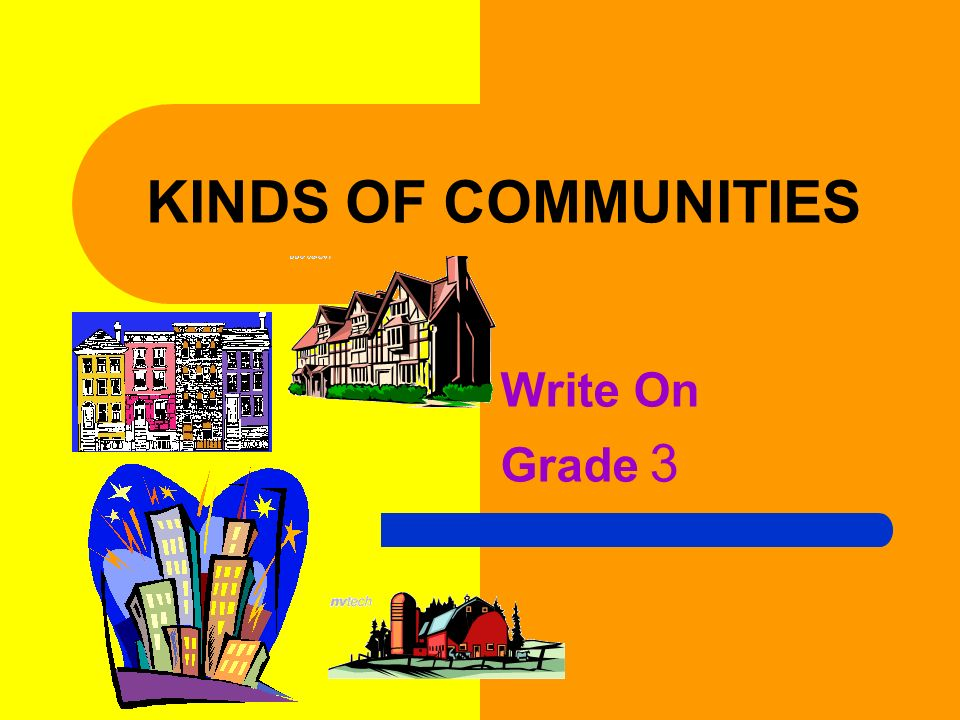 KINDS OF COMMUNITIES Write On Grade 3