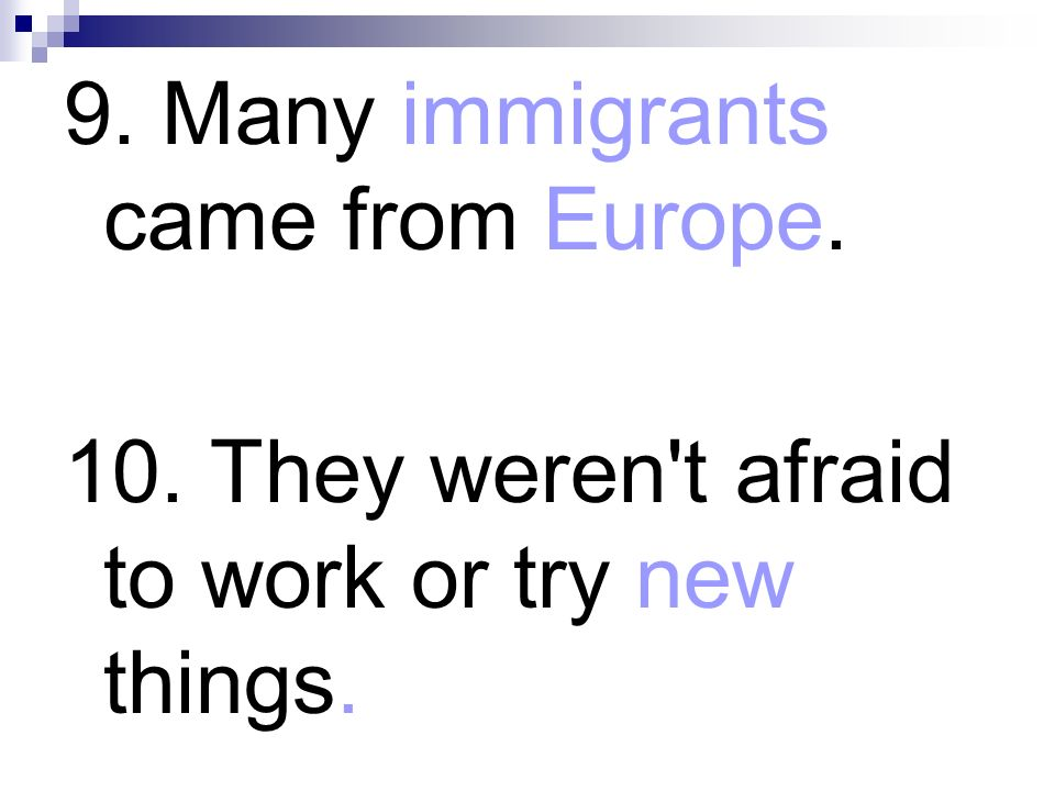 9. Many immigrants came from Europe.