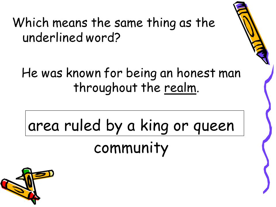 area ruled by a king or queen community