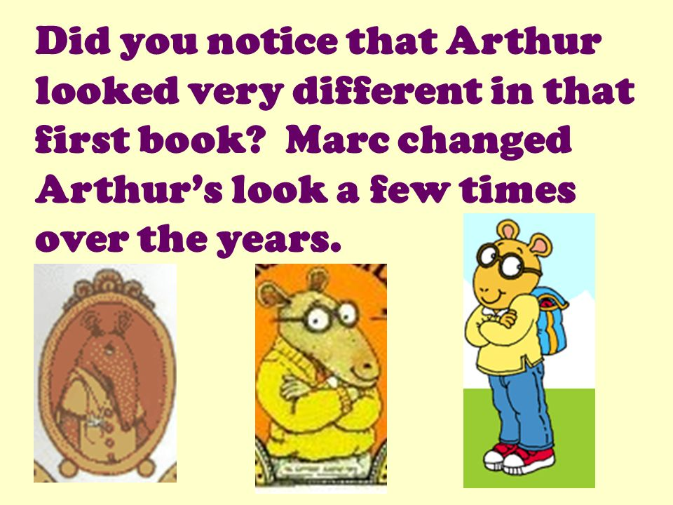 Did you notice that Arthur looked very different in that first book