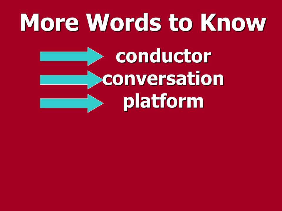 More Words to Know conductor conversation platform