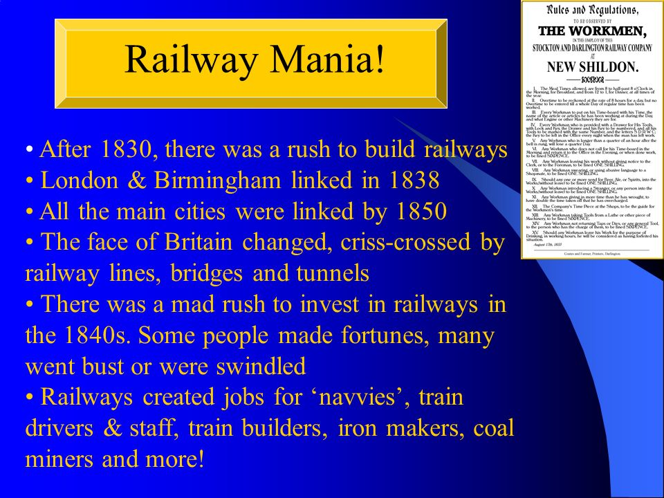 Railway Mania! After 1830, there was a rush to build railways