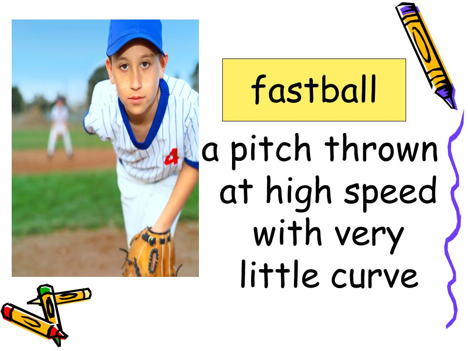 a pitch thrown at high speed with very little curve