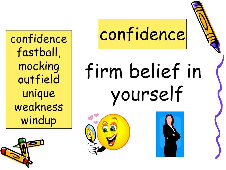 firm belief in yourself
