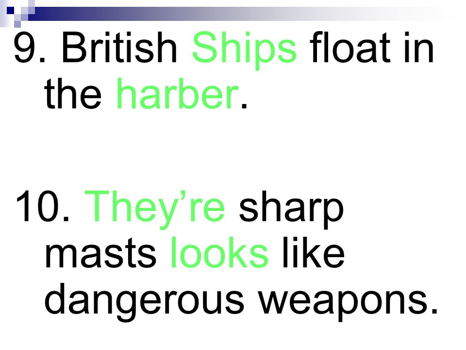9. British Ships float in the harber.