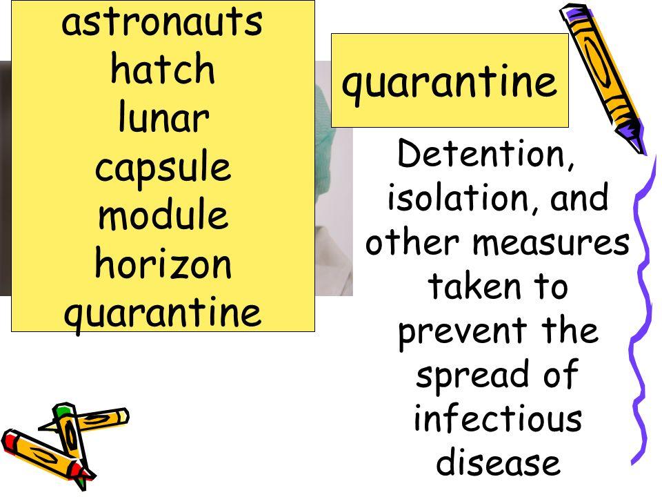 quarantine astronauts hatch lunar capsule module horizon quarantine