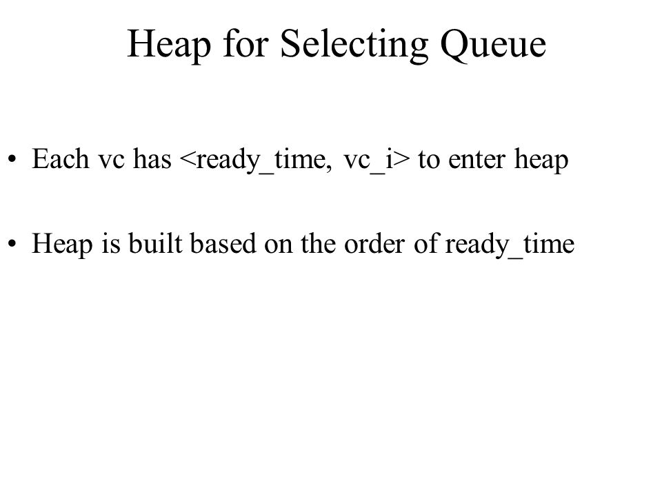 Heap for Selecting Queue