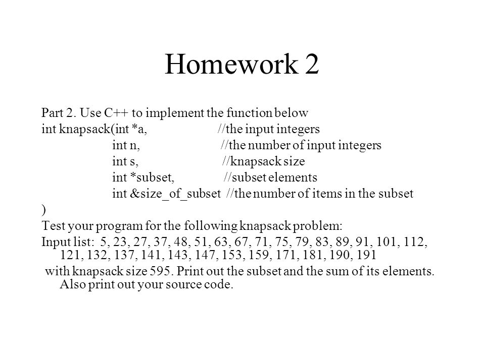 Homework 2 Part 2. Use C++ to implement the function below