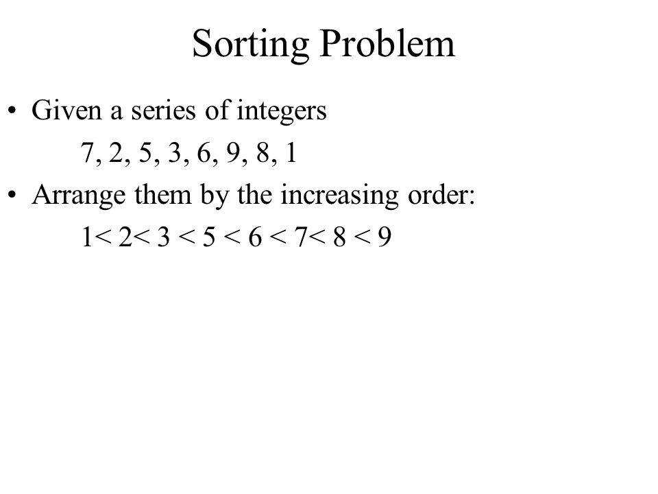 Sorting Problem Given a series of integers 7, 2, 5, 3, 6, 9, 8, 1