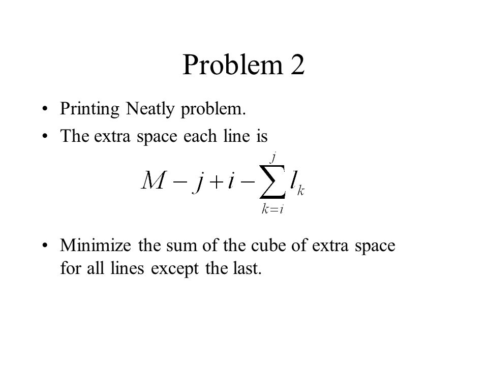Problem 2 Printing Neatly problem. The extra space each line is