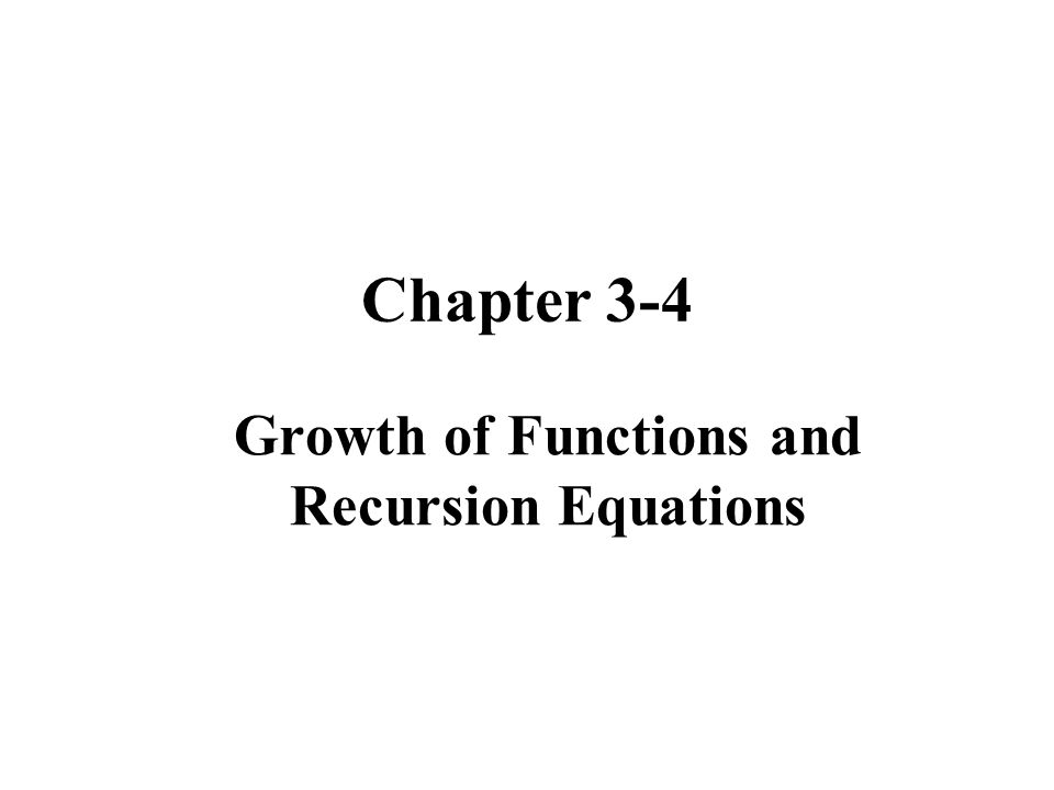 Growth of Functions and Recursion Equations