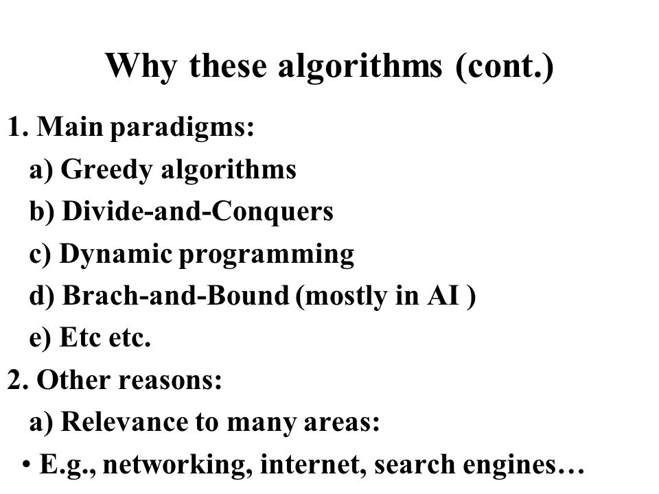 Why these algorithms (cont.)