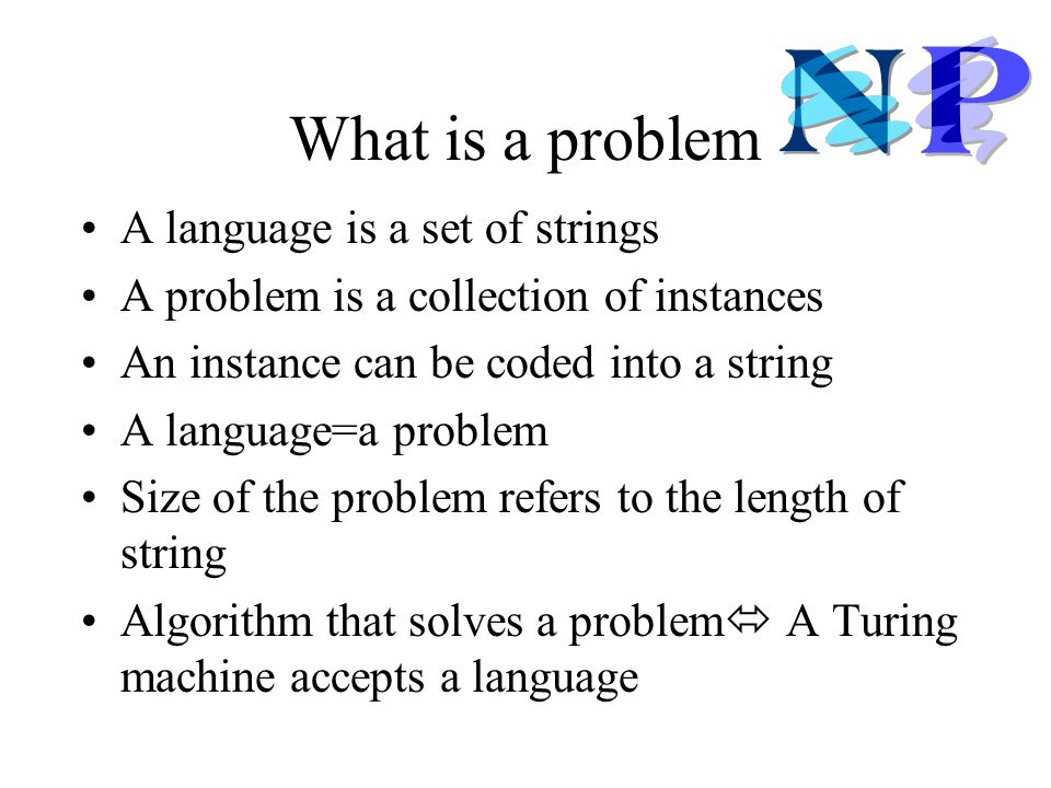 What is a problem A language is a set of strings
