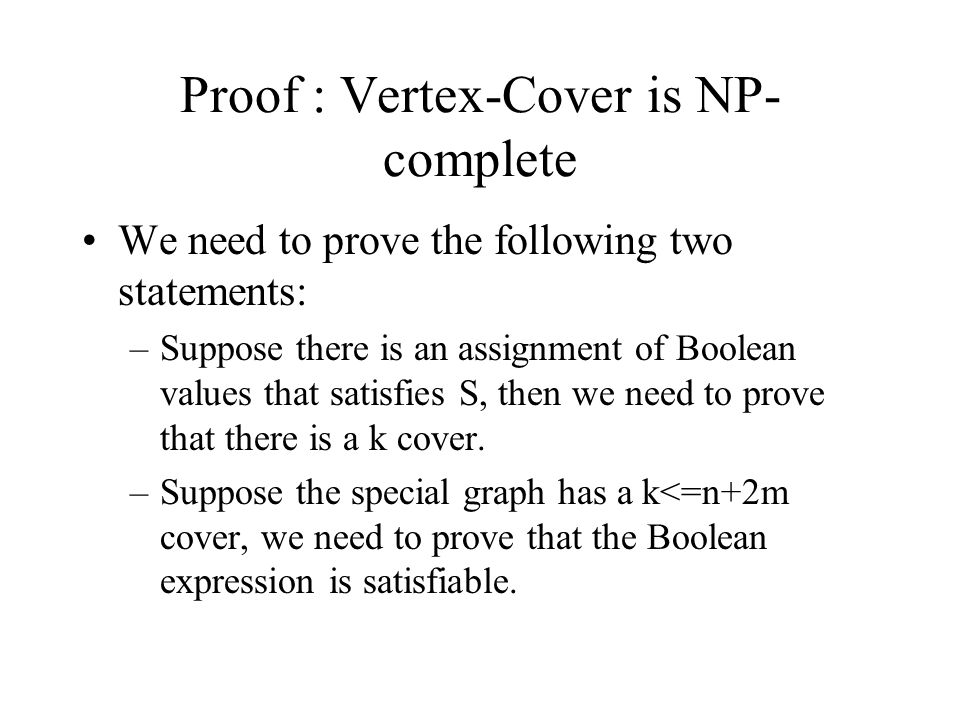Proof : Vertex-Cover is NP-complete