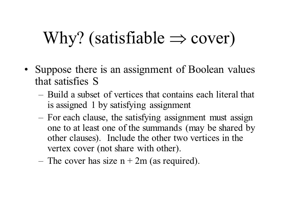 Why (satisfiable  cover)