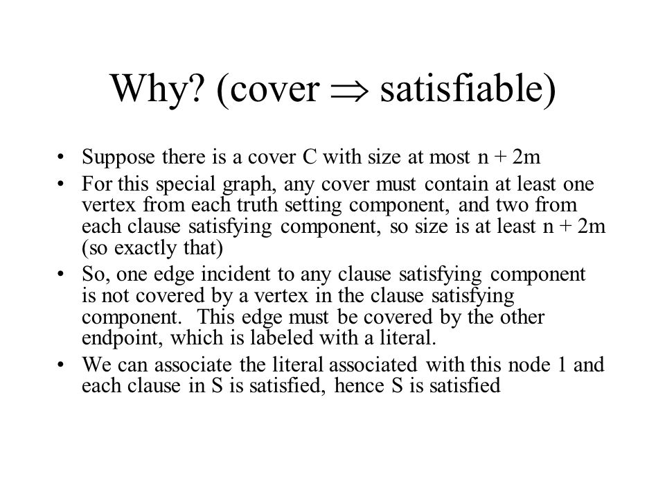 Why (cover  satisfiable)