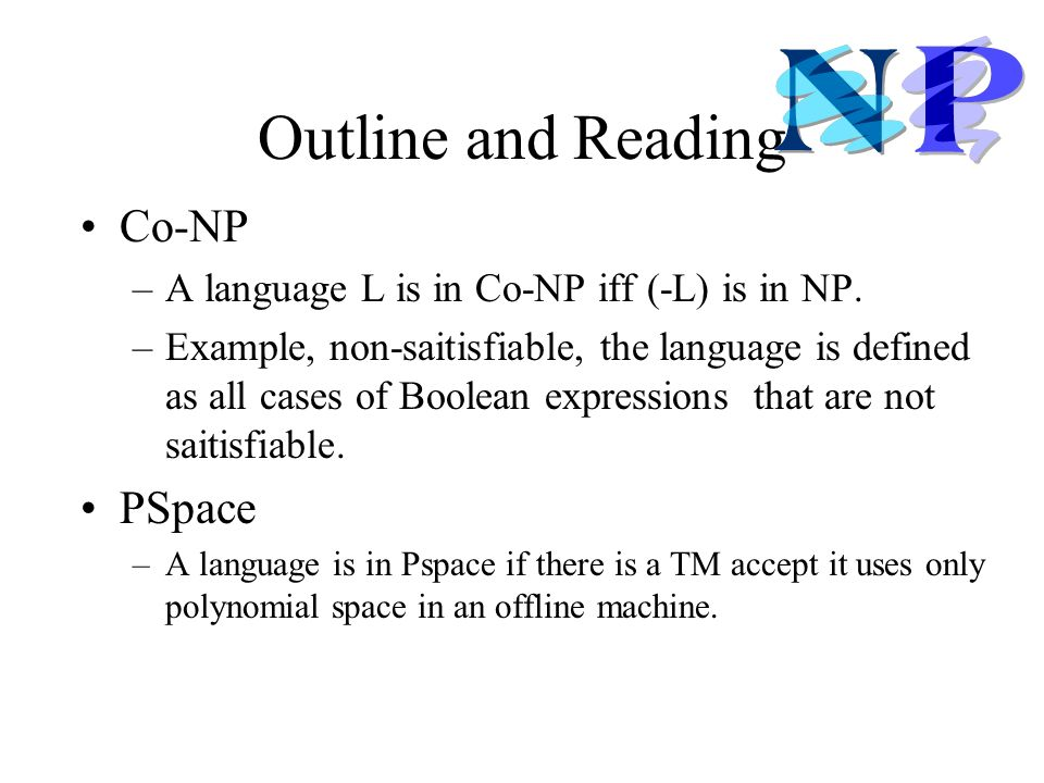 Outline and Reading Co-NP PSpace