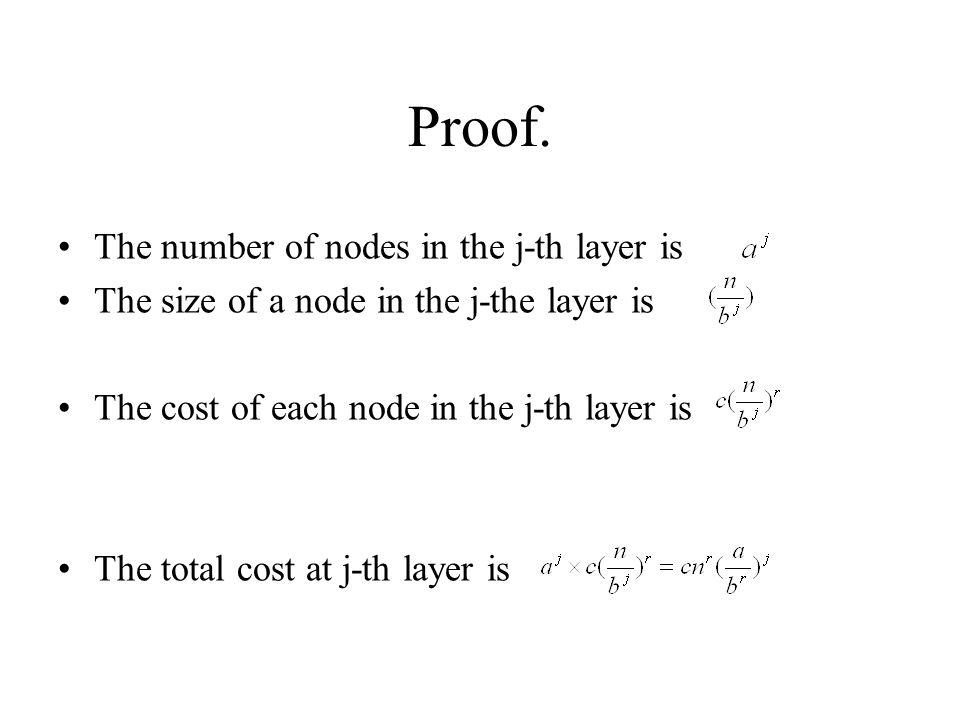 Proof. The number of nodes in the j-th layer is