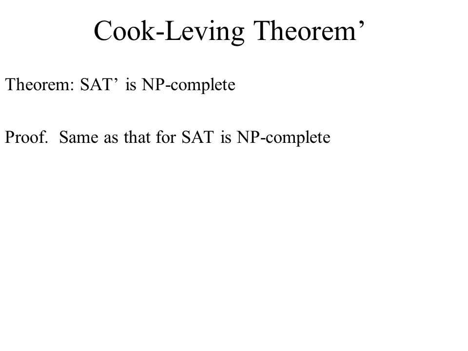 Cook-Leving Theorem' Theorem: SAT' is NP-complete