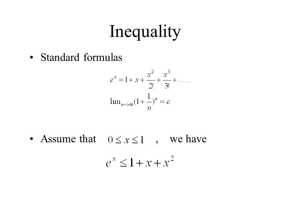 Inequality Standard formulas Assume that , we have