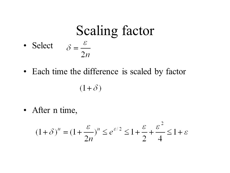 Scaling factor Select Each time the difference is scaled by factor