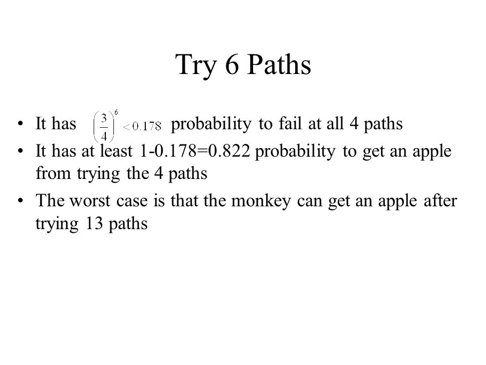 Try 6 Paths It has probability to fail at all 4 paths