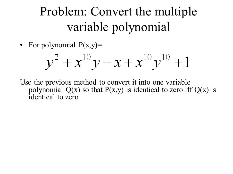 Problem: Convert the multiple variable polynomial