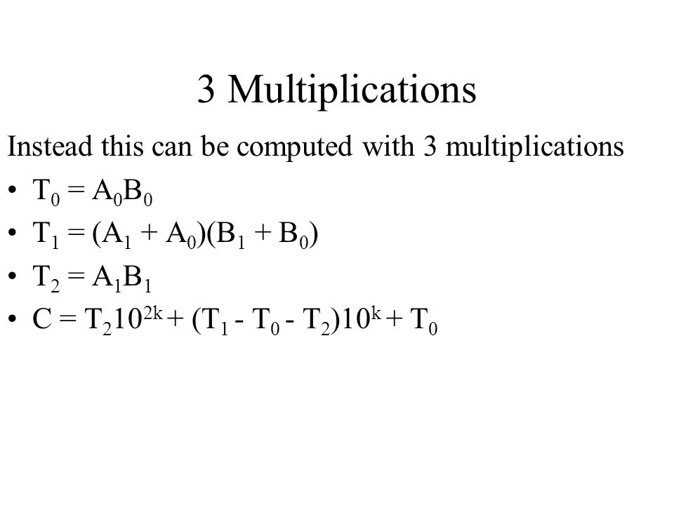 3 Multiplications Instead this can be computed with 3 multiplications