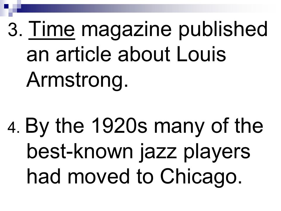 3. Time magazine published an article about Louis Armstrong.