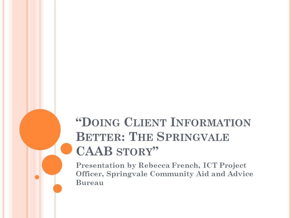 Doing Client Information Better: The Springvale CAAB story