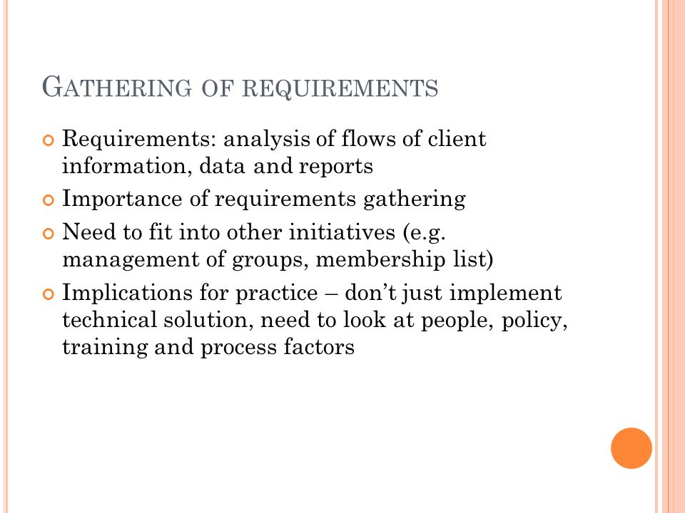 Gathering of requirements