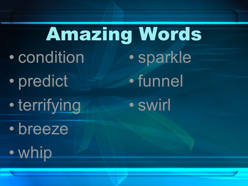 Amazing Words condition predict terrifying breeze whip sparkle funnel