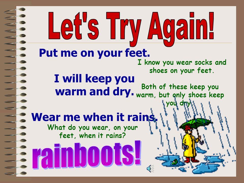 Let s Try Again! rainboots! Put me on your feet.