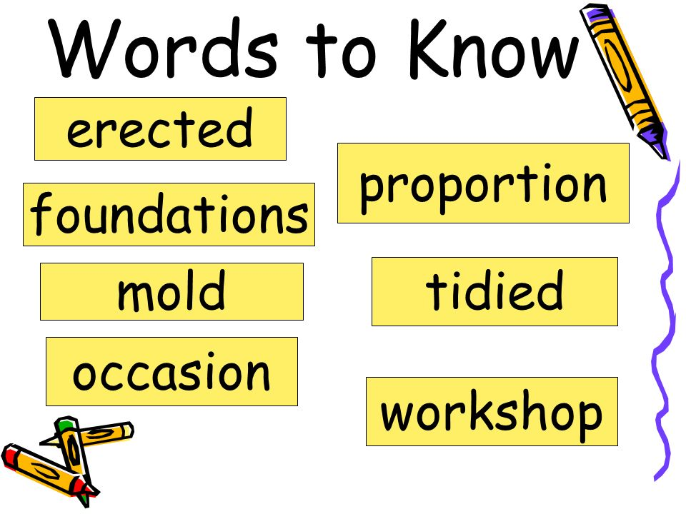 Words to Know erected proportion foundations tidied mold occasion