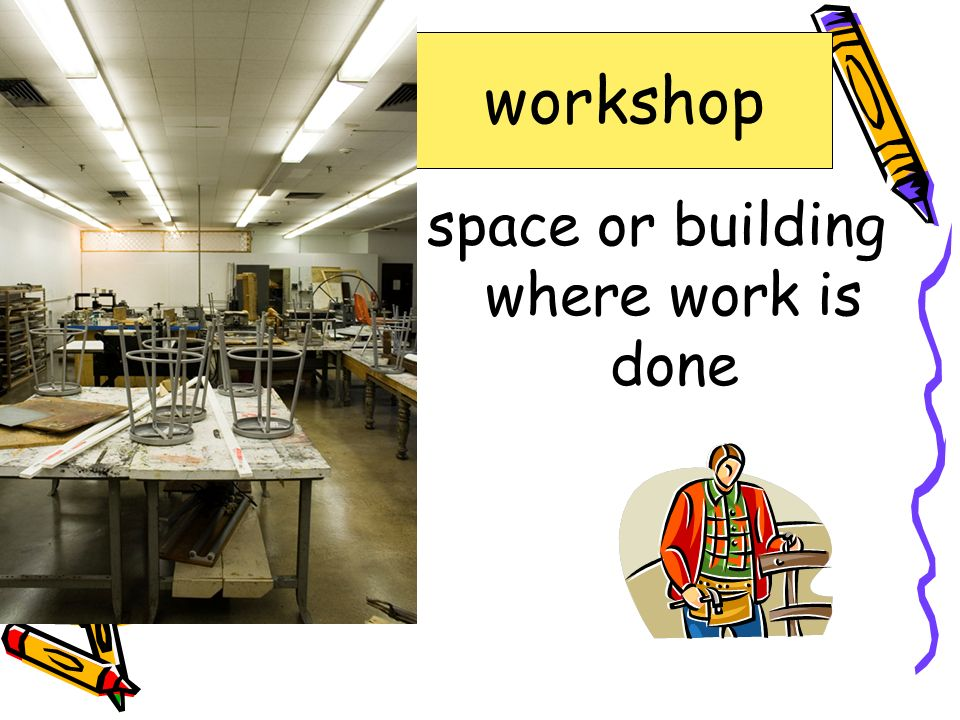 space or building where work is done