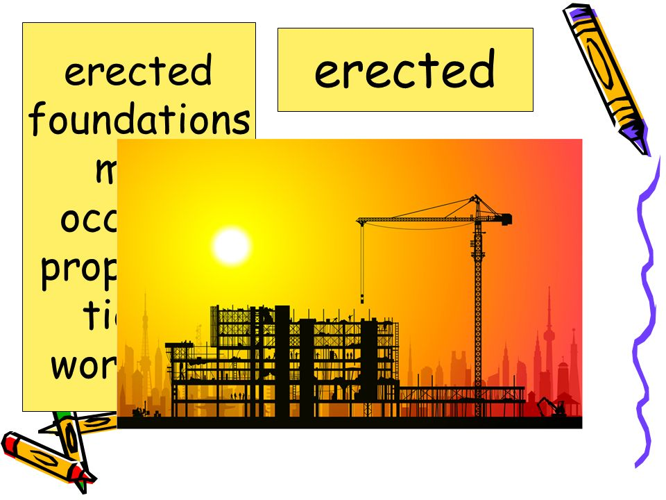 erected put up; built erected foundations mold occasion proportion