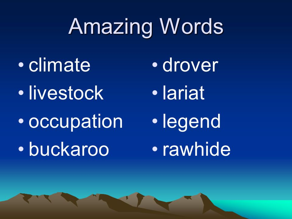 Amazing Words climate livestock occupation buckaroo drover lariat