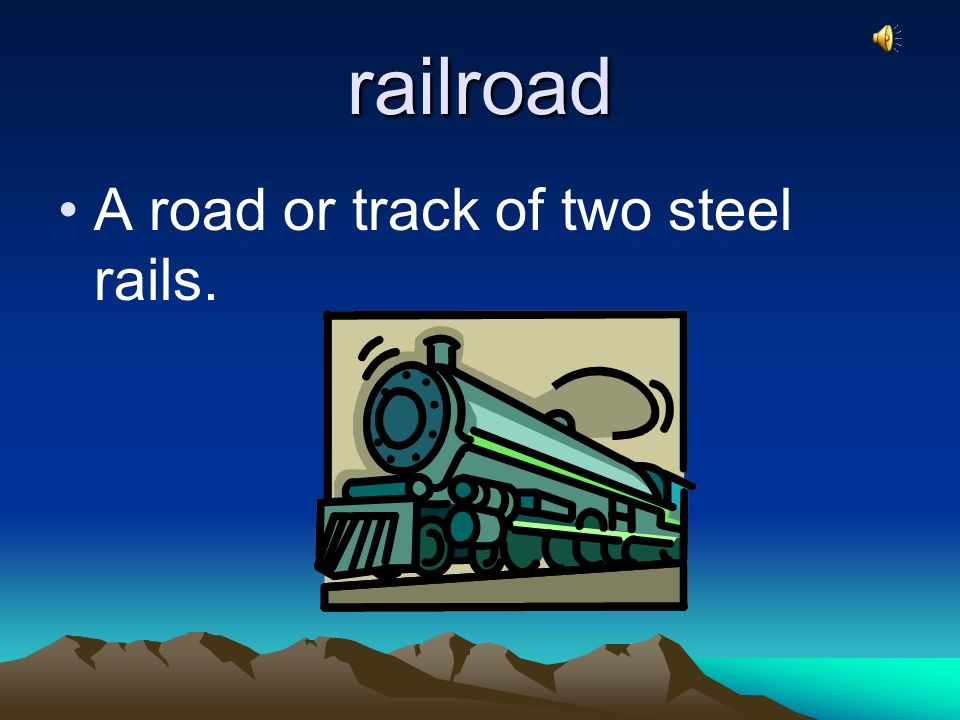 railroad A road or track of two steel rails.